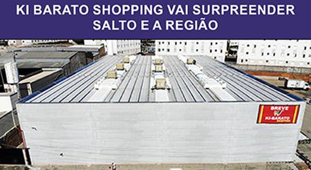 Ki Barato Shopping vai surpreender Salto e a região e será inaugurado em julho