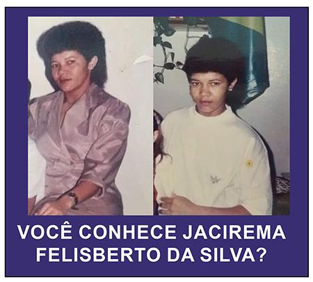 Read more about the article Família procura Jacirema Felisberto da Silva, que pode estar vivendo em Salto